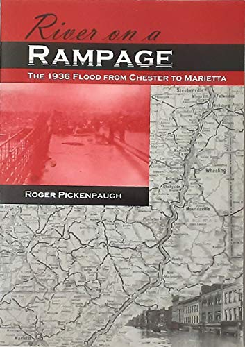9780970905918: River on a Rampage: The 1936 Flood From Chester to Marietta