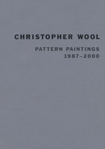 9780970909077: Christopher Wool: Pattern Paintings 1987-2000