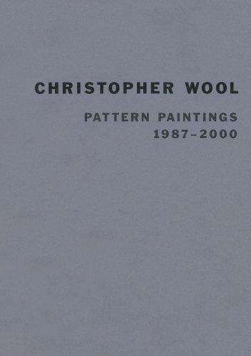 9780970909077: Christopher Wool: Pattern Paintings 1987-2000