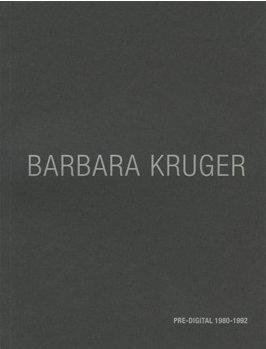 9780970909084: Barbara Kruger, Pre Digital 1980-1992