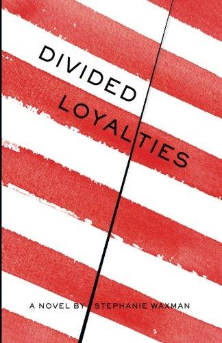 9780970909237: Divided Loyalties