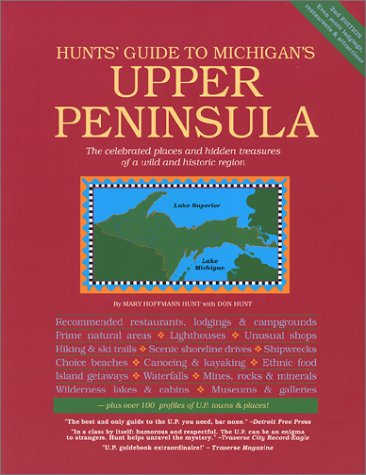 Hunts Guide to Michigans Upper Peninsula, Second