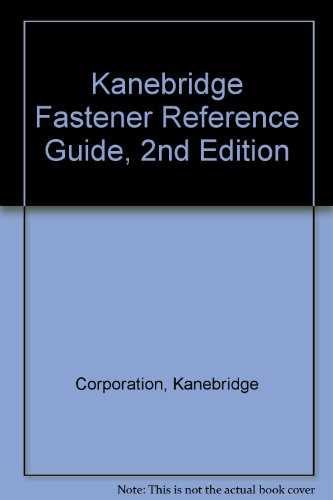 9780970909701: Kanebridge Fastener Reference Guide, 2nd Edition
