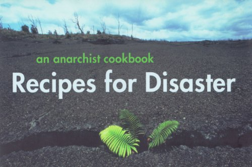 Recipes for Disaster: An Anarchist Cookbook: Crimethinc