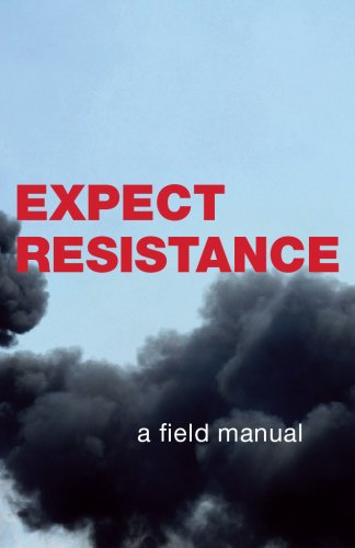 9780970910165: Expect Resistance: A Crimethink Field Manual