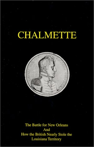9780970910400: Chalmette : The Battle for New Orleans and How the British Nearly Stole the Louisiana Territory