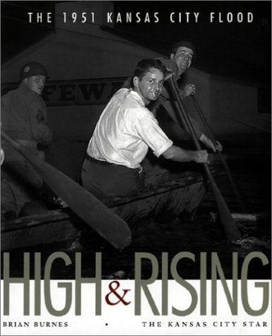 High & Rising: The 1951 Kansas City Flood: Burnes, Brian