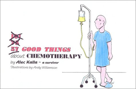 9780970914903: 57 Good Things About Chemotherapy