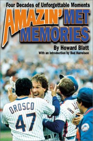 9780970917027: Amazin' Met Memories: Four Decades of Unforgettable Moments