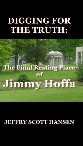 9780970919168: Digging for the Truth: The Final Resting Place of Jimmy Hoffa