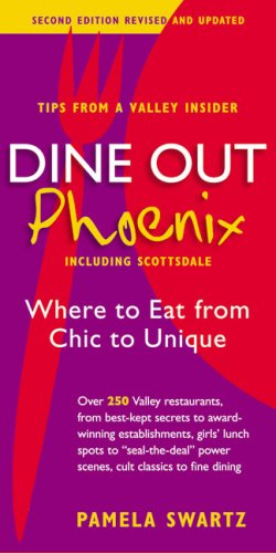 9780970919335: Dine Out Phoenix (Including Scottsdale): Where to Eat from Chic to Unique