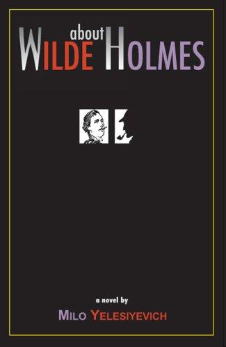Wilde About Holmes: Yelesiyevich, Milo