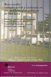 9780970922120: Bajo asedio: comunicación y exclusión en los residenciales públicos de San Juan