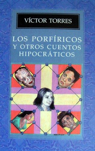 Los porfÃricos y otros cuentos hipocráticos (Spanish Edition)