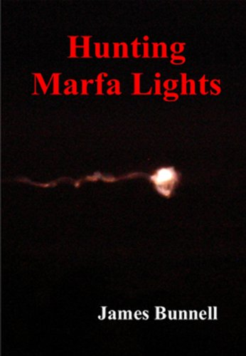 Hunting Marfa Lights: Bunnell, James