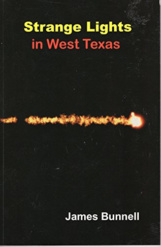 Strange Lights in West Texas: James Bunnell