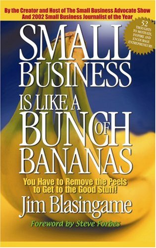 9780970927804: Small Business Is Like a Bunch of Bananas: You Have to Remove the Peels to Get to the Good Stuff