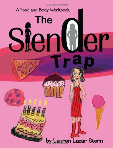 9780970929709: The Slender Trap: A Food and Body Workbook