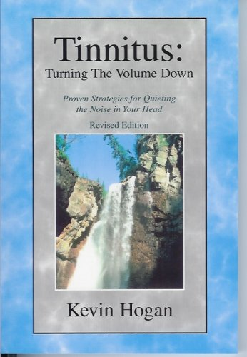 9780970932129: Tinnitus, Turning the Volume Down: Proven Strategies for Quieting the Noise in Your Head