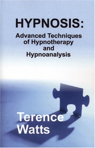 9780970932136: Hypnosis: Advanced Techniques of Hypnotherapy and Hypnoanalysis