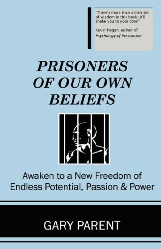9780970932150: Prisoners of Our Own Beliefs
