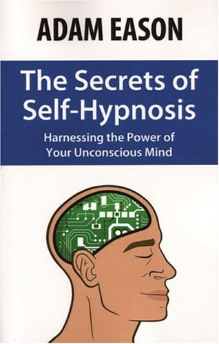 9780970932198: The Secrets of Self Hypnosis: Harnessing the Power of the Unconscious Mind