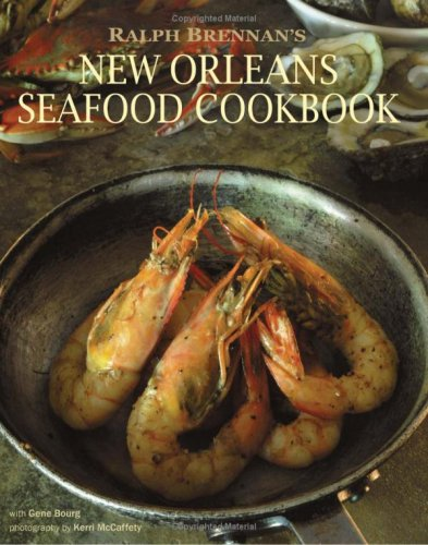 Ralph Brennan's New Orleans Seafood Cookbook: Brennan, Ralph