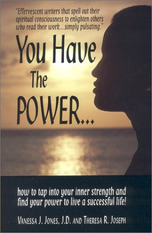 9780970935601: You Have the Power: How to Tap into Your Inner Strength and Find Your Power to Live a Successful Life