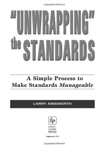 9780970945556: Unwrapping the Standards:: A Simple Process to Make Standards Manageable
