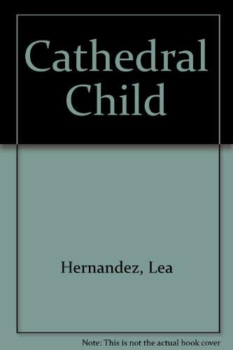 Cathedral Child: Lea Hernandez
