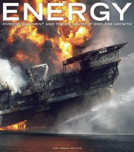 Energy: Over Development and the Delusion of Endless Growth (Hardback)