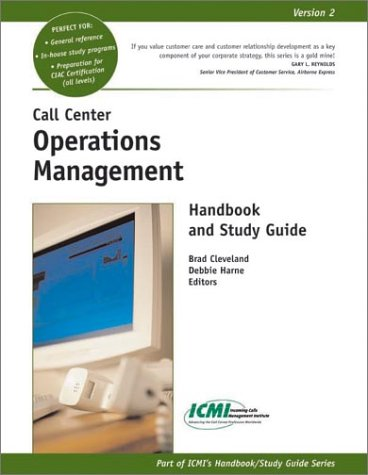 Call Center Operations Management Handbook and Study: Cleveland, Brad and