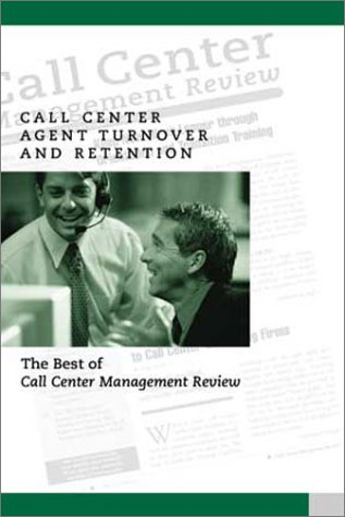 9780970950796: Call Center Agent Turnover and Retention: The Best of Call Center Management Review
