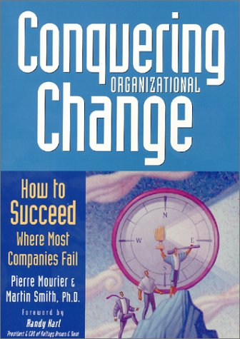 9780970952707: Conquering Organizational Change: How to Succeed Where Most Companies Fail