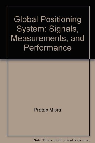 9780970954411: Global Positioning System: Signals, Measurements, and Performance