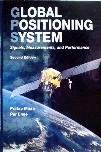 Global Positioning System : Signals, Measurements, and: Pratab Misra, Per