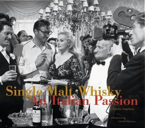 9780970955203: Single Malt Whiskey: An Italian Passion