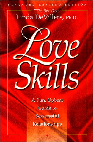 9780970956538: Love Skills: A Fun, Upbeat Guide to Sex-cessful Relationships (Rev. ed.)