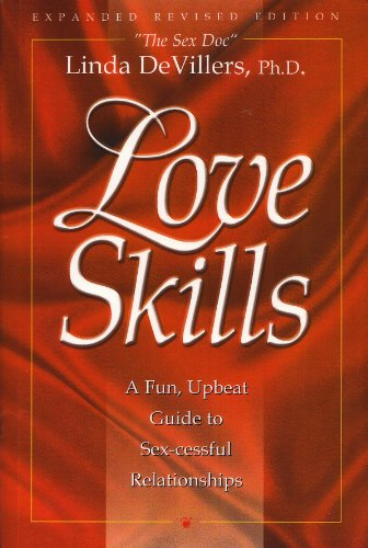 9780970956569: Love Skills: A Fun, Upbeat Guide to Sex-cessful Relationships