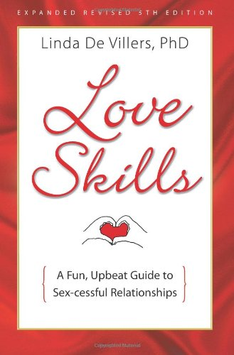 9780970956576: Love Skills: A Fun, Upbeat Guide to Sex-cessful Relationships (Volume 5)