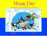 9780970956927: Moxie Day the Prankster Another Laugh and Learn Book of Poetry