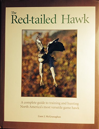 9780970957115: Red-Tailed Hawk : A Complete Guide to Training and Hunting North America's Most Versatile Game Hawk