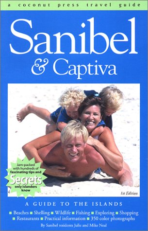 Sanibel & Captiva: A Guide to the Islands: Julie Neal; Mike Neal