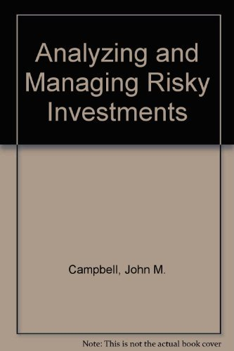 Analyzing and Managing Risky Investments: Campbell, John M.