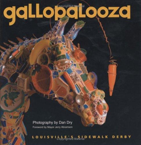 9780970963925: Gallopalooza: Louisville's Sidewalk Derby