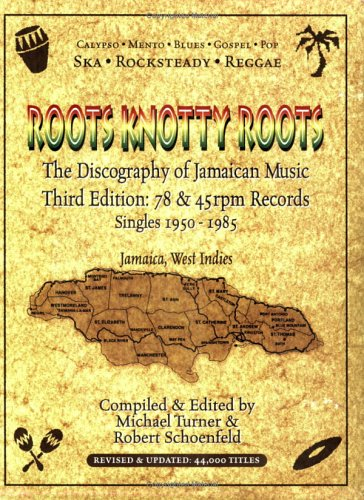 9780970966322: Roots Knotty Roots: The Discography of Jamaican Music
