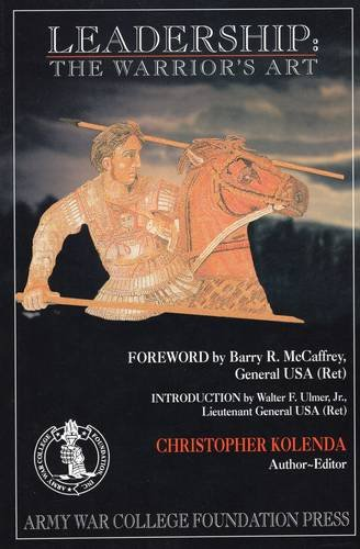 Leadership: The Warrior's Art: Kolenda, Christopher D.