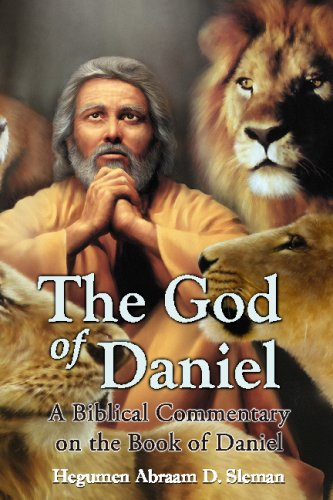 9780970968548: The God of Daniel: A Biblical Commentary on the Book of Daniel