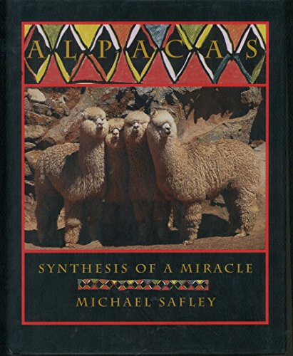 ALPACAS: SYNTHESIS OF A MIRACLE: Safley, Michael