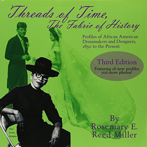 9780970971302: The Threads Of Time, The Fabric Of History: Profiles Of African American Dressmakers And Designers From 1850 To The Present
